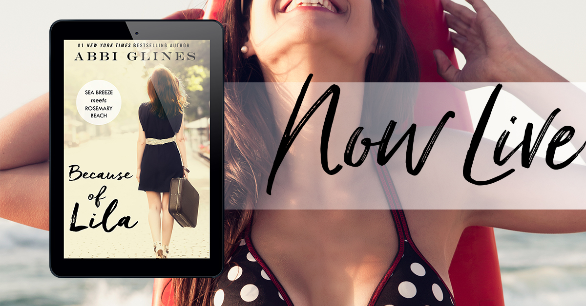 RELEASE BLITZ: BECAUSE OF LILA by Abbi Glines
