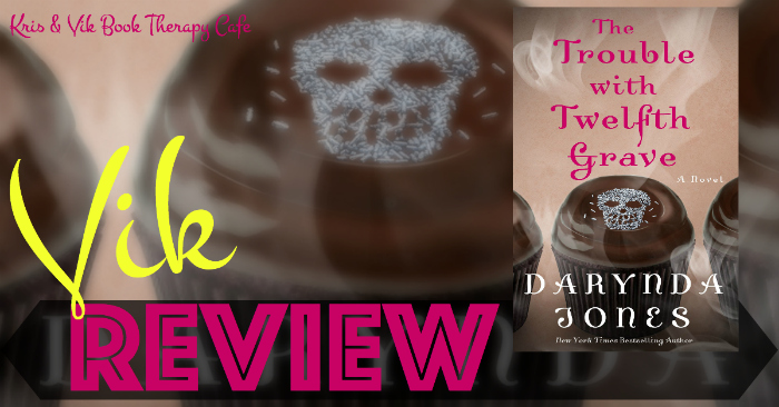 REVIEW: THE TROUBLE WITH TWELFTH GRAVE by Darynda Jones