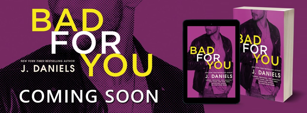 EXCERPT REVEAL: BAD FOR YOU by J.Daniels