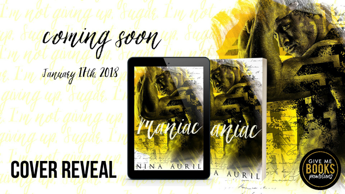 COVER REVEAL & GIVEAWAY: MANIAC by Nina Auril