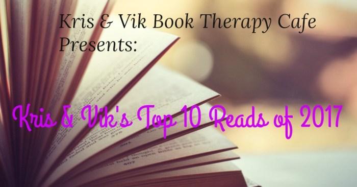Kris & Vik's Top 10 Reads of 2017