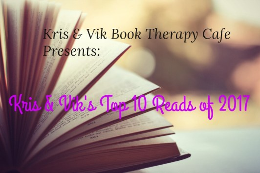 Kris & Vik's Top 10 Reads of 2017