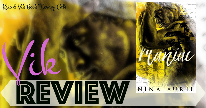 NEW RELEASE REVIEW & GIVEAWAY: MANIAC by Nina Auril