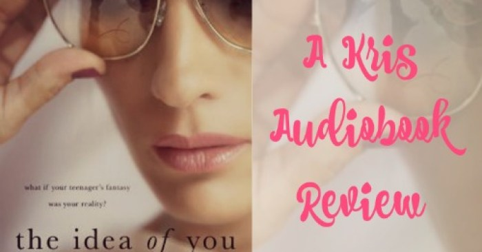 AUDIOBOOK REVIEW: The Idea of You by Robinne Lee