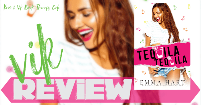 #NewRelease REVIEW: TEQUILA TEQUILA by Emma Hart