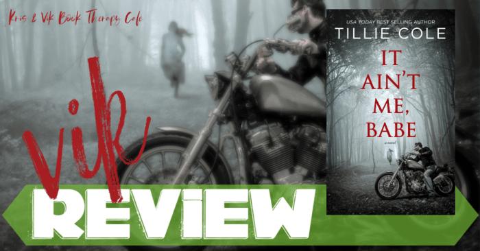 ✔ REVIEW: IT AIN'T ME, BABE by Tillie Cole