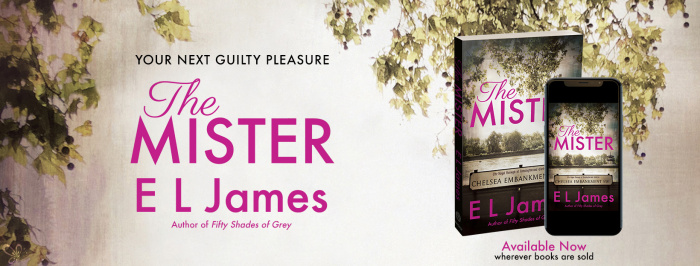 RELEASE BLITZ: THE MISTER by E L James