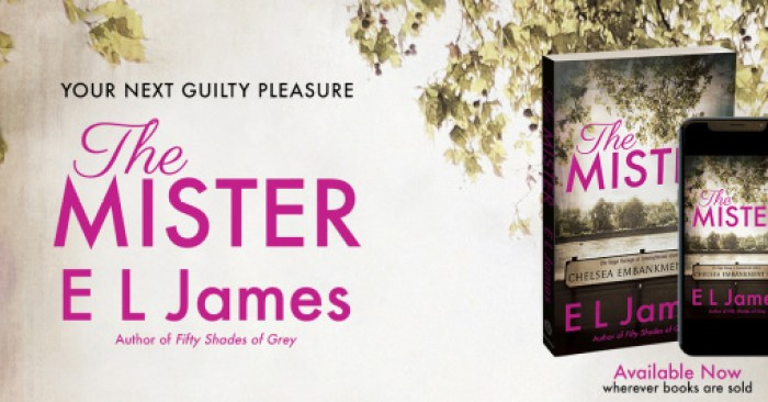 RELEASE BLITZ: THE MISTER by E L James