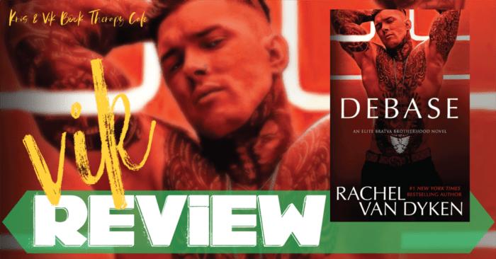 ✔ #NewRelease REVIEW & EXCERPT: DEBASE by Rachel Van Dyken