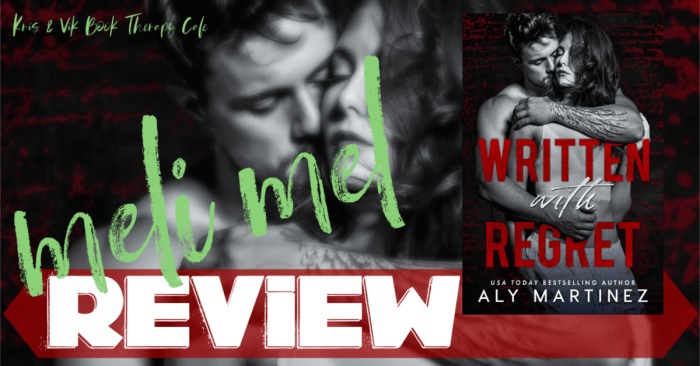 REVIEW: WRITTEN WITH REGRET by Aly Martinez