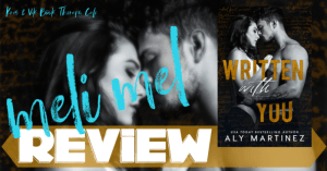 REVIEW: WRITTEN WITH YOU by Aly Martinez