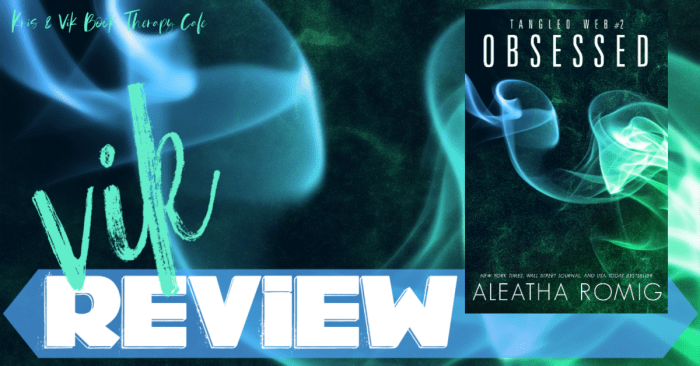 ✔ #NewRelease REVIEW: OBSESSED by Aleatha Romig