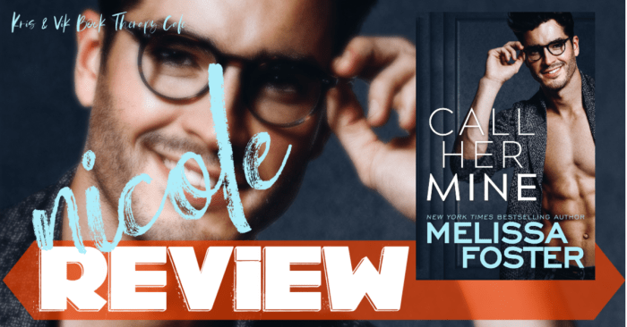 ✔ #NewRelease REVIEW & GIVEAWAY: CALL HER MINE by Melissa Foster
