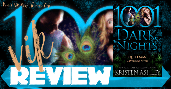 ✔ #NewRelease REVIEW: QUIET MAN by Kristen Ashley