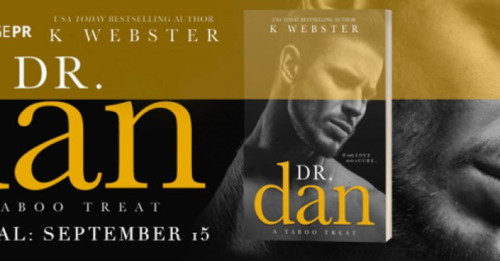 COVER REVEAL & GIVEAWAY: DR. DAN by K Webster