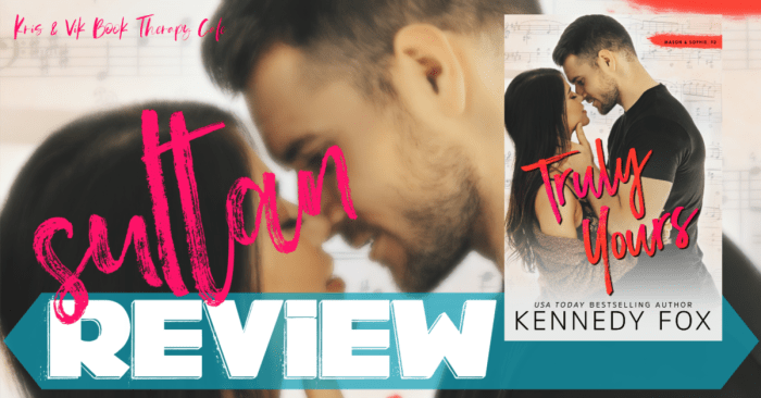 ✔ #NewRelease REVIEW: TRULY YOURS by Kennedy Fox