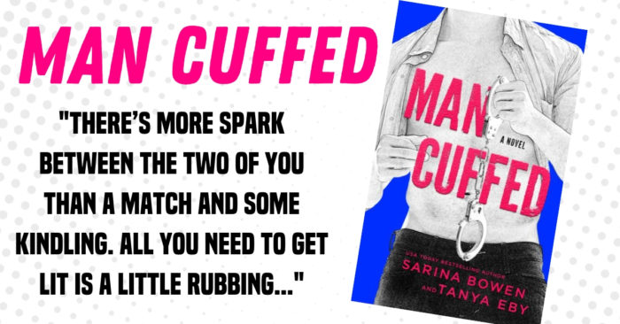 COVER REVEAL & GOODREADS GIVEAWAY: MAN CUFFED by Sarina Bowen and Tanya Eby