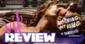 REVIEW: NOTHING BUT WILD by P. Dangelico