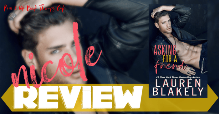 ✔ #NewRelease REVIEW & EXCERPT: ASKING FOR A FRIEND by Lauren Blakely