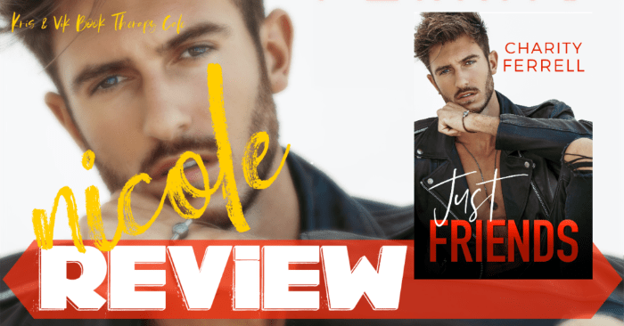 ✔ #NewRelease REVIEW & EXCERPT: JUST FRIENDS by Charity Ferrell