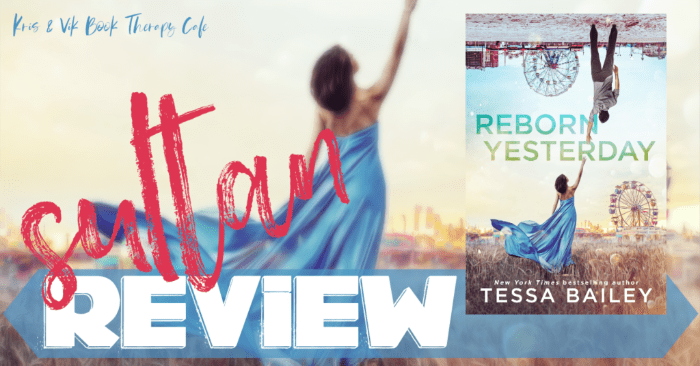 REVIEW & EXCERPT: REBORN YESTERDAY by Tessa Bailey