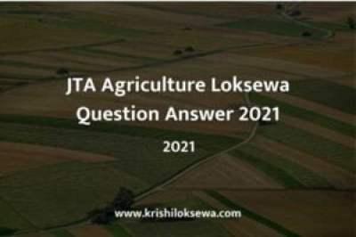 JTA Agriculture Loksewa Question Answer 2021