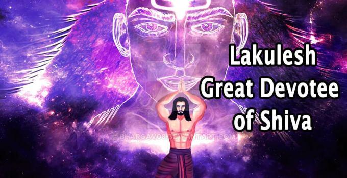 Lakulesh - Great devotee of Shiva - Krishna Kutumb