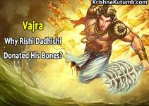 Vajra - Why rishi dadhichi donated his bones - Krishna Kutumb
