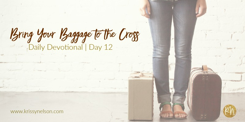 Bring Your Baggage to the Cross