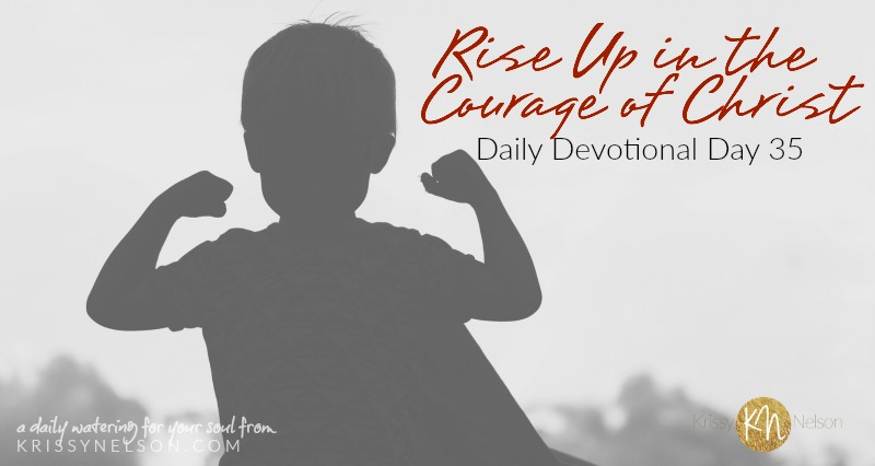 Rise Up in the Courage of Christ