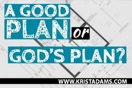 A Good plan or God's Plan