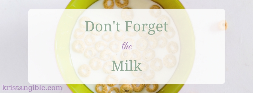 don't forget the milk