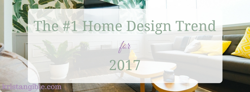 the #1 home design trend for 2017