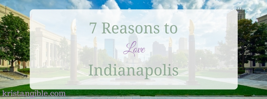 7 Reasons to Love Indianapolis