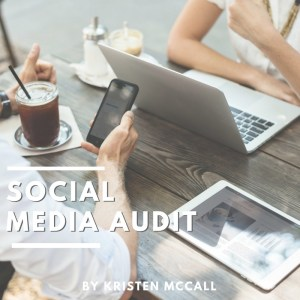 Social Media Audit by Kristen McCall