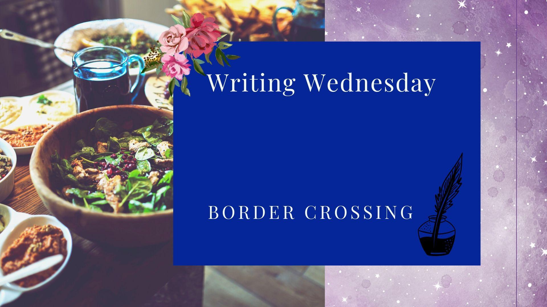 Writing Wednesday: Border Crossing