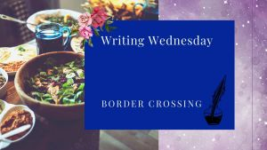 Read more about the article Writing Wednesday: Border Crossing