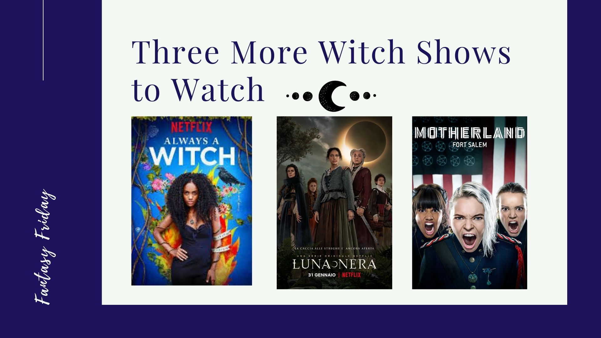 Read more about the article Fantasy Friday: Three More Witch Shows to Watch