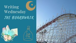 Read more about the article Writing Wednesday: The Boardwalk