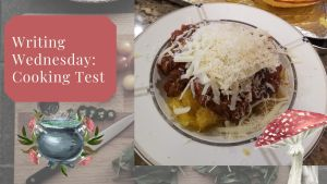 Read more about the article Writing Wednesday: Cooking Test