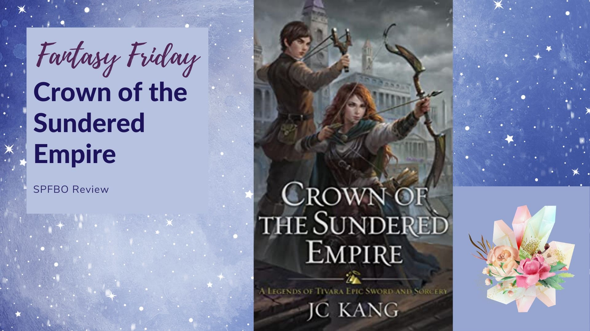 Read more about the article Fantasy Friday: Crown of the Sundered Empire by J. C. Kang