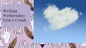 Read more about the article Writing Wednesday: Erin's Crush