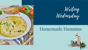 Read more about the article Writing Wednesday: Homemade Hummus