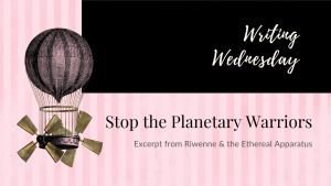 Read more about the article Writing Wednesday: Stop the Planetary Warriors
