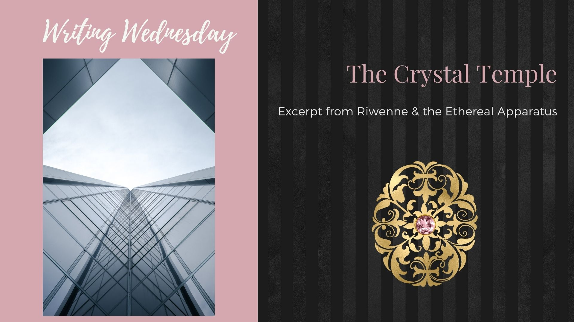 You are currently viewing Writing Wednesday: The Crystal Temple