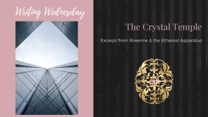 Read more about the article Writing Wednesday: The Crystal Temple