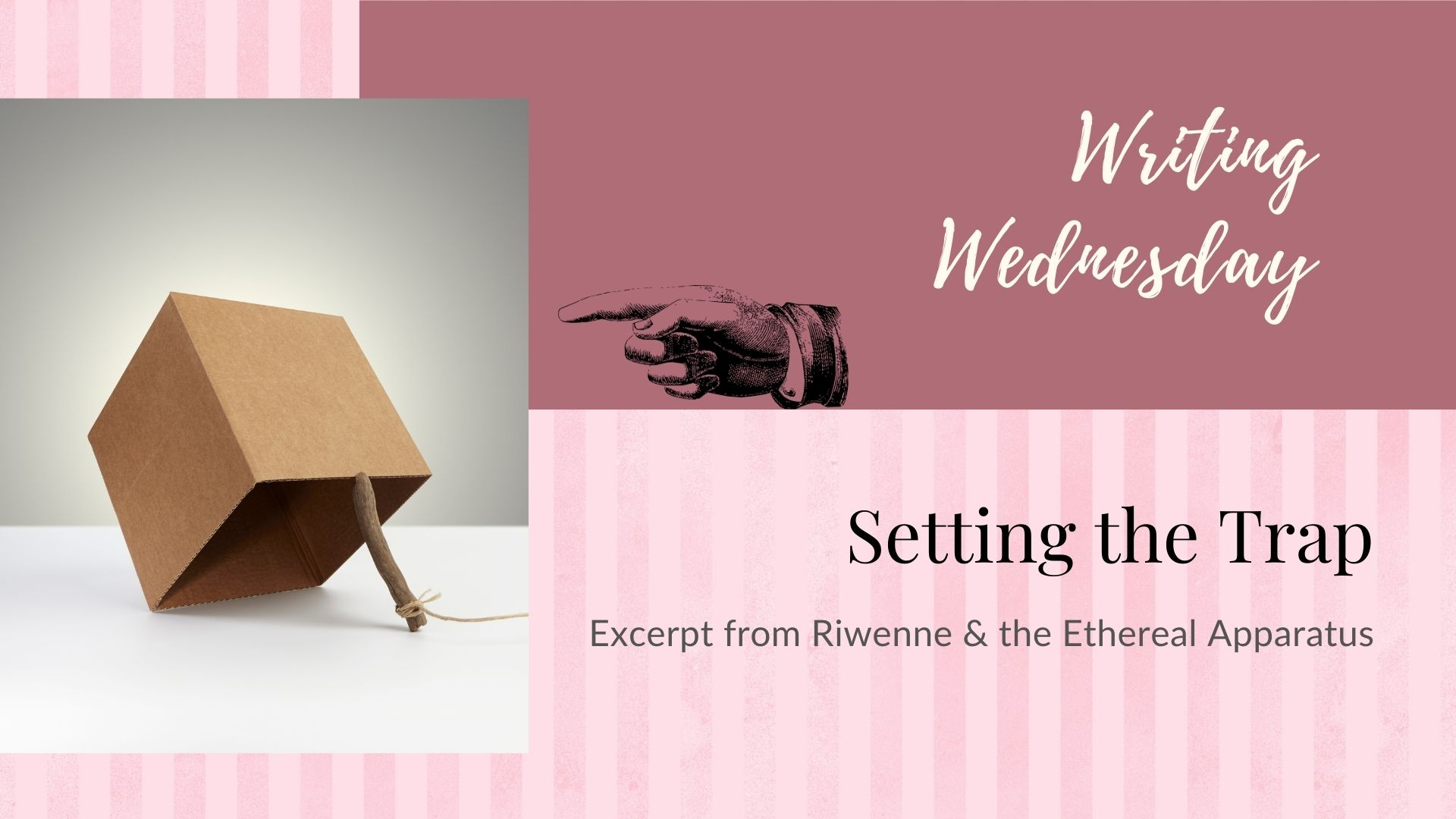 Read more about the article Writing Wednesday: Setting the Trap