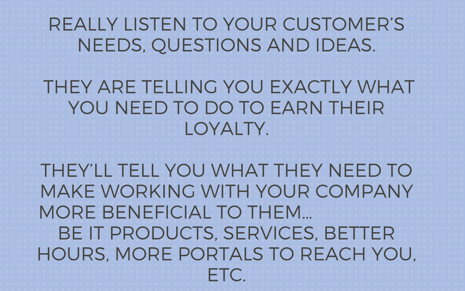 Listening to Customers Tells You Everything You  Need to Know…