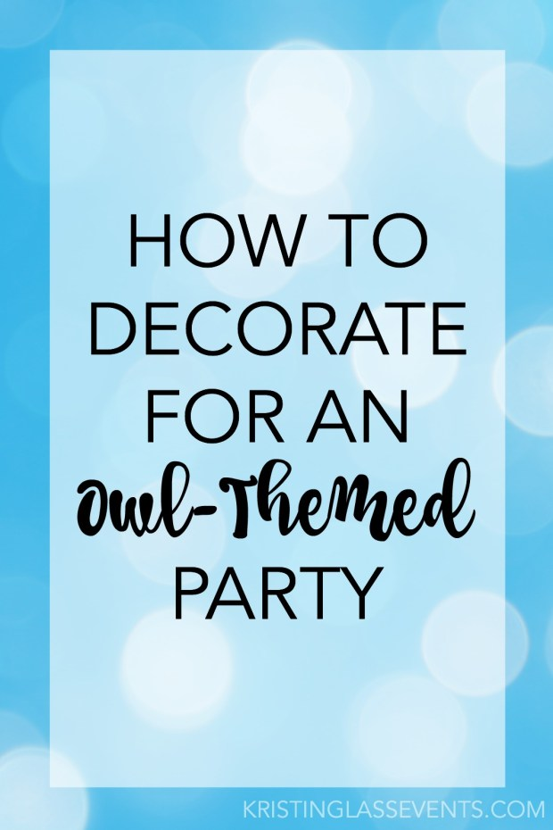 I put together decor for an Owl-Themed Birthday Party. This low-budget, last minute event turned out being pretty darn adorable. Read on to see what I did!