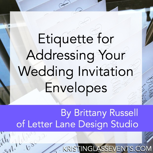 Etiquette for addressing your wedding invitation envelopes by Brittany Russell of Letter Lane Design Studio